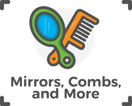 Mirrors, Combs, & More